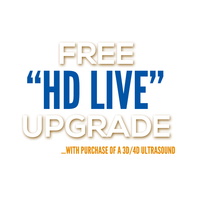 Free HD Live Upgrade With Purchase of a 3D/4D Ultrasound
